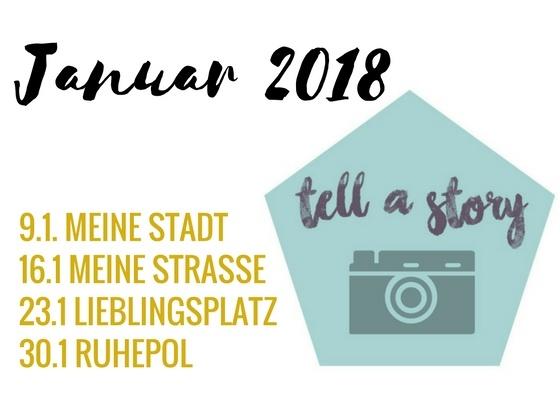 tell a story - Blogparade Frühstück bei Emma - Januar 2018 4 Themen