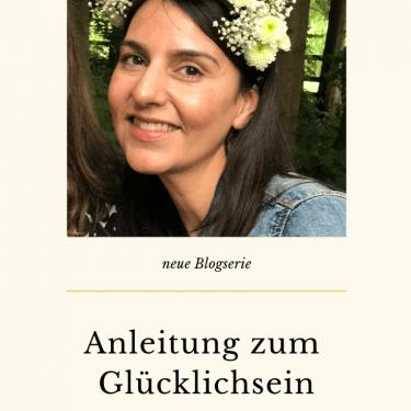 Anleitung zum Glücklichsein Teil 1
