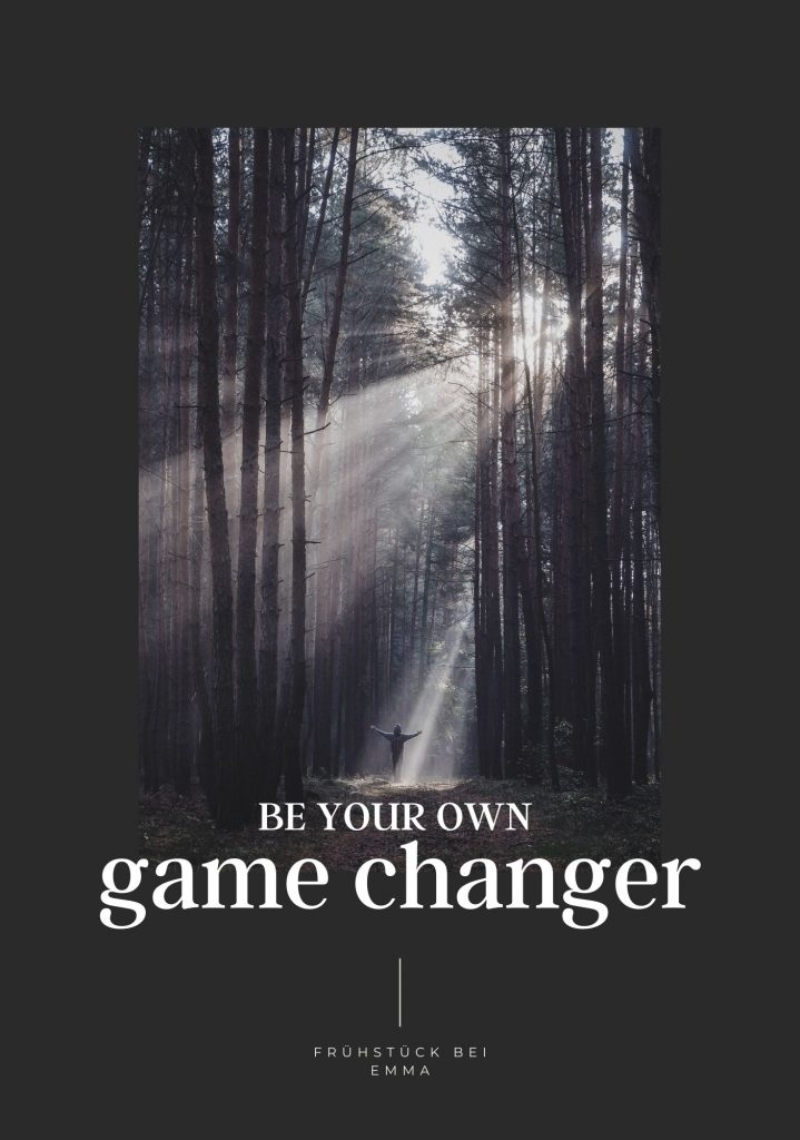 be your own game changer